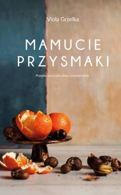 """Viola Grzelka z """"Mamucich przysmaków"""": Kliknięć nie można komuś podarować, książkę już tak...[ROZMOWA]"""