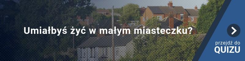 [QUIZ] Czy nadajesz się do życia w małym miasteczku?