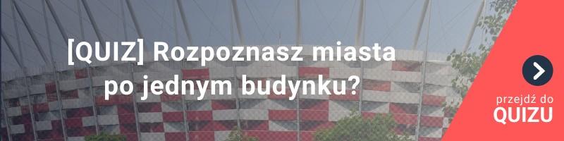 [QUIZ] Rozpoznasz polskie miasta po jednym budynku?