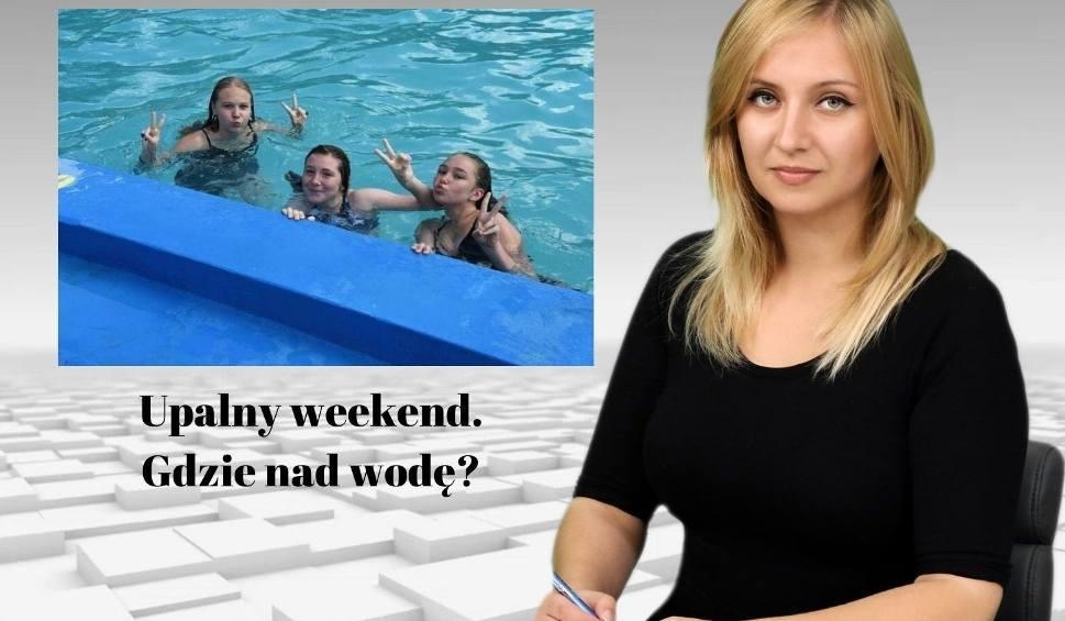 Film do artykułu: Upalny weekend. Gdzie nad wodę w Świętokrzyskiem? [WIADOMOŚCI]
