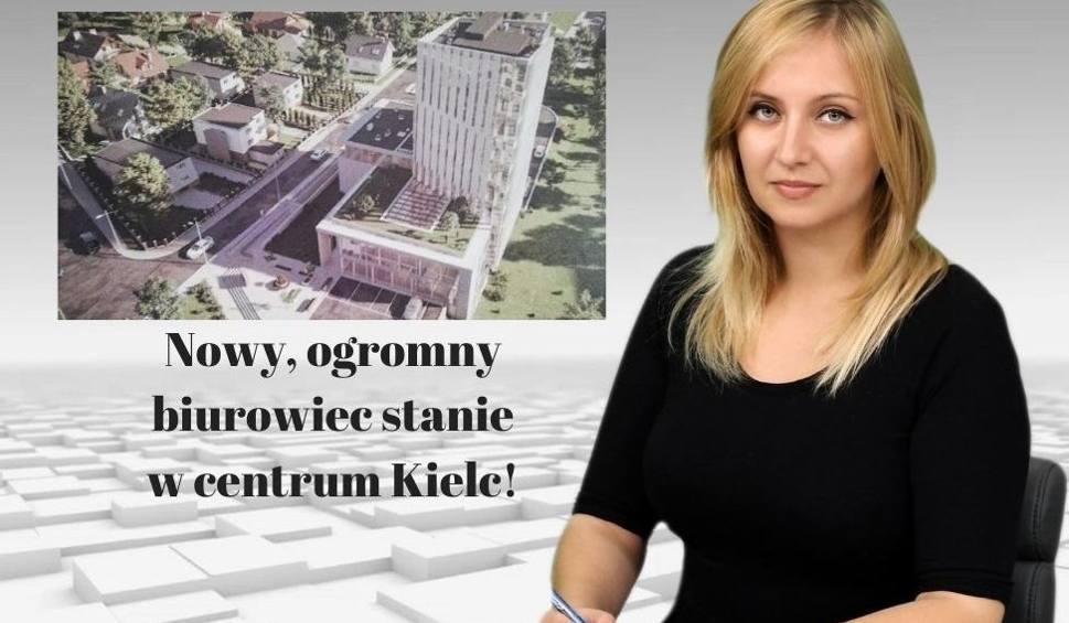 Film do artykułu: Nowy, ogromny biurowiec stanie w centrum Kielc! [WIADOMOŚCI]