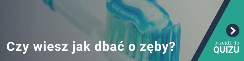 Czy wiesz jak dbać o zęby? Przekonajmy się! QUIZ