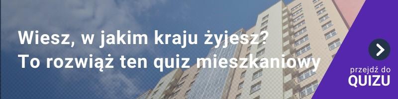 [QUIZ] Wiesz, w jakim kraju żyjesz? Ten quiz mieszkaniowy udowodni, że się mylisz