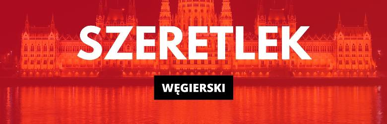 """""""Kocham Cię"""" po węgiersku to SzeretlekOby odsłuchać, kliknij w pogrubiony tekst z symbolem odtwarzania."""