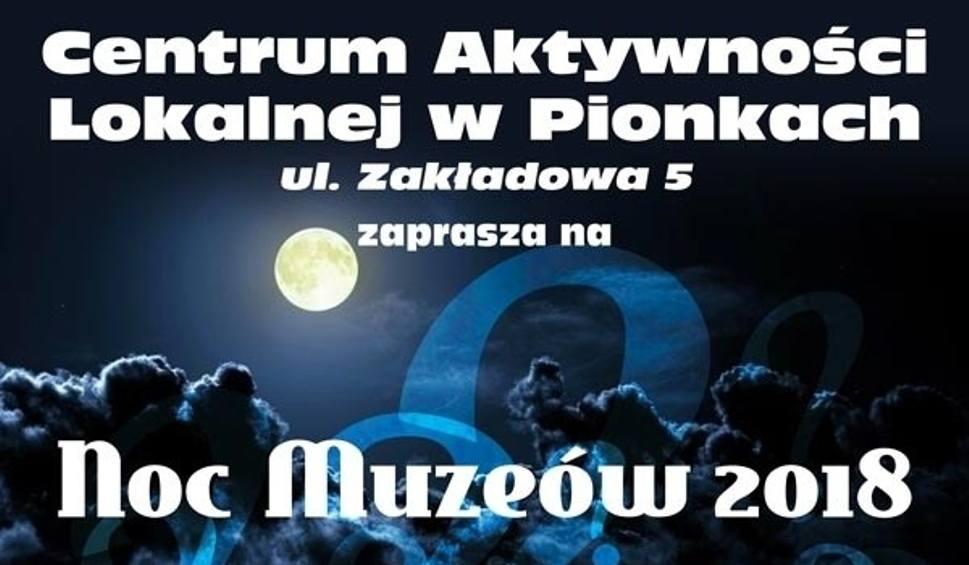 """Film do artykułu: Noc Muzeów 2018 w Pionkach - """"Odkryj Zakamarki Centrum Aktywności Lokalnej"""""""