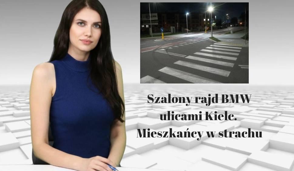 Film do artykułu: Szalony rajd BMW ulicami Kielc. Mieszkańcy w strachu [WIADOMOŚCI]