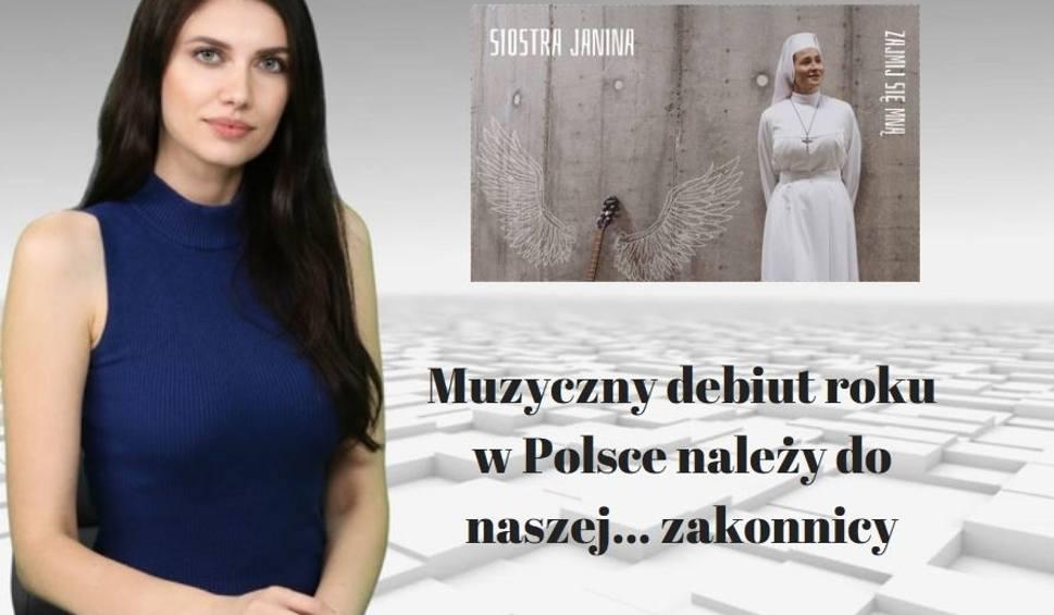 Film do artykułu: WIADOMOŚCI ECHA DNIA. Muzyczny debiut roku w Polsce należy do naszej...zakonnicy