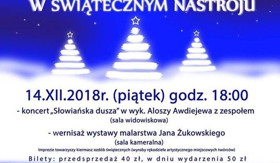 """Film do artykułu: """"W świątecznym nastroju"""" w Staszowskim Ośrodku Kultury. Będzie koncert, wystawa i degustacja potraw świątecznych [PROGRAM]"""