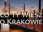 Co ty wiesz o Krakowie? (odc. 4) - O Nowej Hucie i jej dzielnicach
