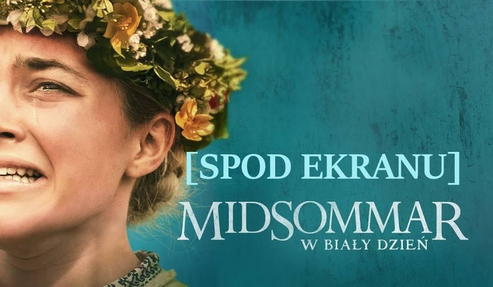 """Film do artykułu: """"Midsommar. W biały dzień"""": Czy warto iść na ten film  do kina? [recenzja wideo, Spod Ekranu]"""