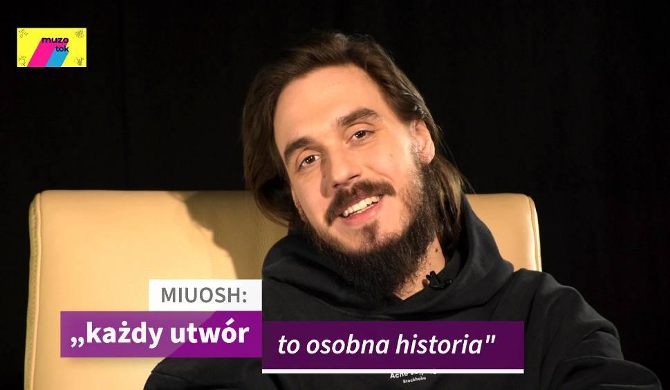 """Film do artykułu: Raper Miuosh: """"Każdy utwór to osobna historia"""". Na nowej płycie gościnnie Mela Koteluk, Natalia Nykiel, Igo, The Dumplings i Paluch [WIDEO]"""