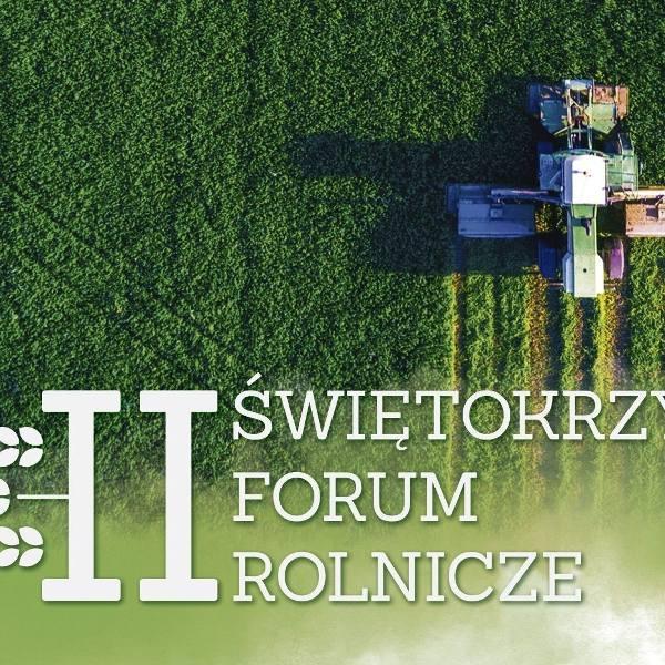 II Świętokrzyskie Forum Rolnicze już 1 maja w Tokarni koło Kielc! Zgłoś udział!