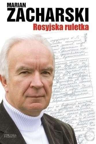 """W 2010 roku ukazała się książka Mariana Zacharskiego pt. """"Rosyjska ruletka"""""""