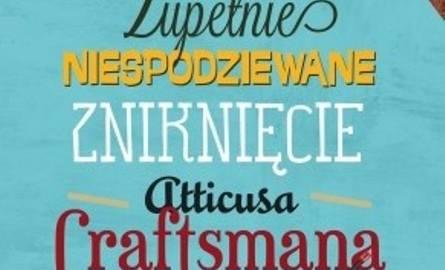 """Zupełnie niespodziewane zniknięcie Atticusa Craftsmana"""", Mamen Sanchez"""