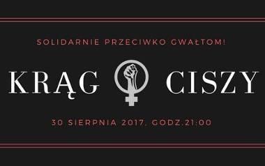 Kobiety solidarnie przeciwko gwałtom utworzą Krąg CISZY