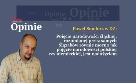 Paweł Smolorz: Górny Śląsk domaga się dostępu do Europy