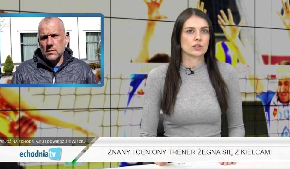 Film do artykułu: Wiadomości Sportowe Echa Dnia. Znany trener odchodzi z Kielc