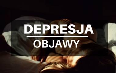 Depresja. Objawy, które łatwo przeoczyć u naszych bliskich. Jakie są objawy depresji? Jak ją rozpoznać? Objawy zaburzeń depresyjnych