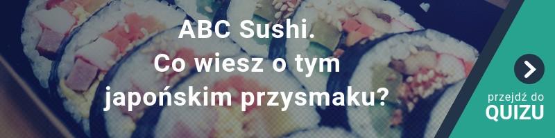 ABC Sushi. Co wiesz o tym japońskim przysmaku? QUIZ