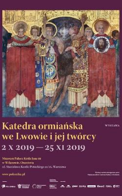 """""""Katedra ormiańska we Lwowie i jej twórcy"""" – wystawa w wilanowskiej Oranżerii"""