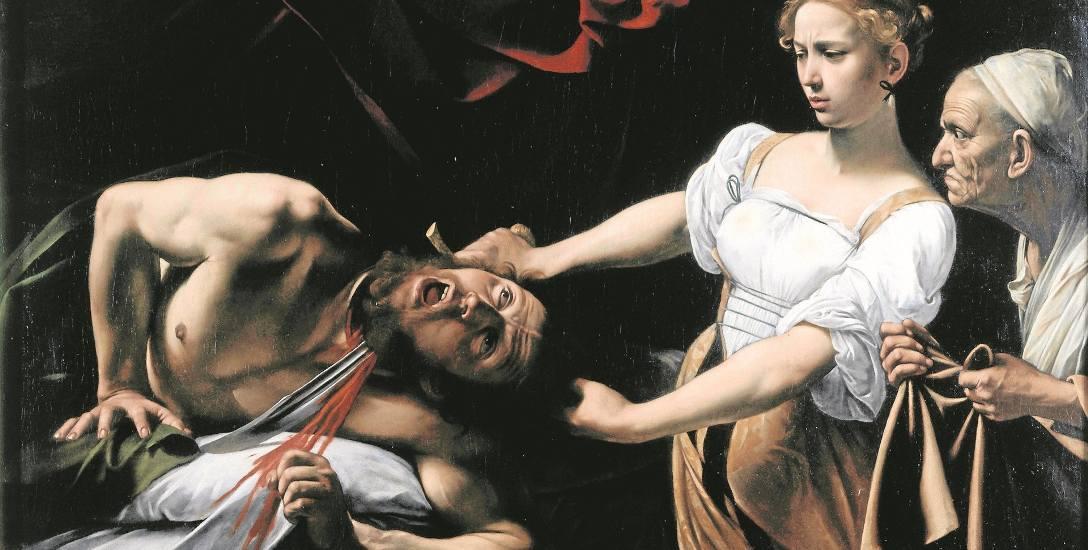 Caravaggio namalował biblijną Judytę. Księga Judyty to satyra na mocnych: dowcip polega na tym, że wyszkolonym wojownikiem okazuje się kobieta