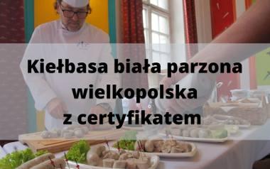 Dziesięć producentów kiełbasy białej parzonej wielkopolskiej z certyfikatem przed Wielkanocą 2020roku.