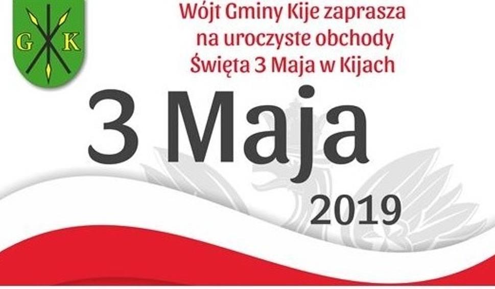 Film do artykułu: Uroczystości i odsłonięcie tablicy 3 maja w Kijach. Władze zapraszają wszystkich mieszkańców gminy [PROGRAM]