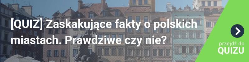 [QUIZ] Zaskakujące fakty o polskich miastach. Prawdziwe czy nie?