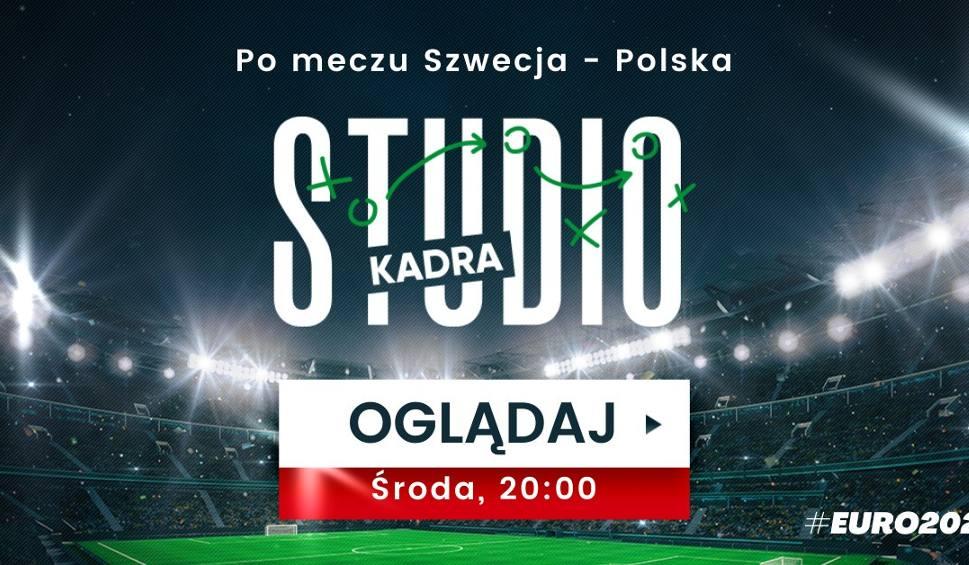 """Film do artykułu: """"Studio Kadra"""" na żywo po meczu Szwecja - Polska! Ocenimy, jak zagraliśmy w najważniejszym meczu Euro 2020"""