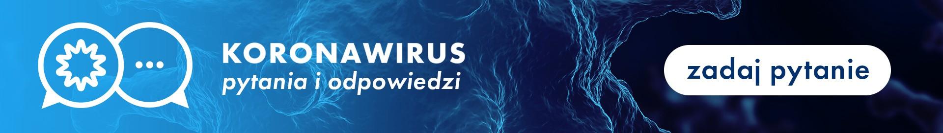 Koronawirus: pytania i odpowiedzi