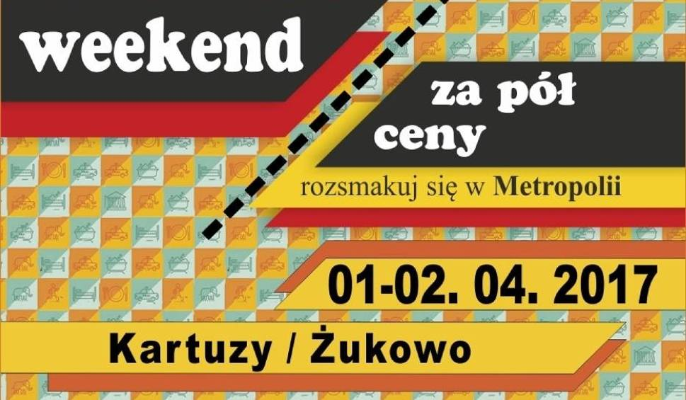 Weekend Za Pół Ceny 2017 W Kartuzach I Żukowie