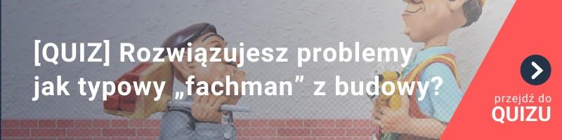 """[QUIZ] Czy rozwiązujesz problemy jak typowy """"fachman"""" z budowy?"""