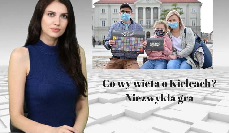 Film do artykułu: Co wy wieta o Kielcach? Niezwykła gra [WIADOMOŚCI]