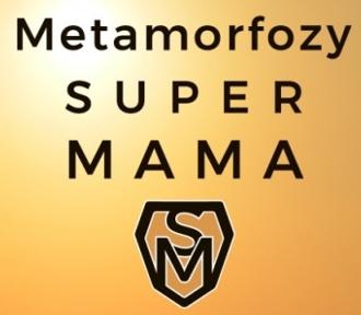 """Metamorfozy SuperMama"""
