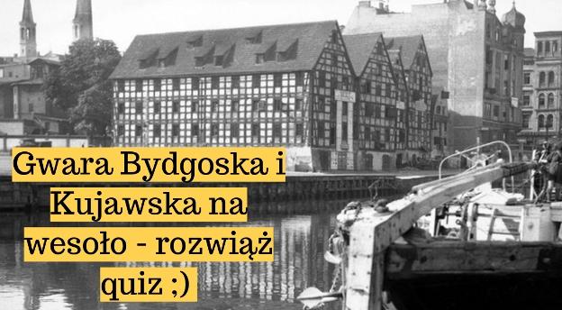 Gwara Bydgoska i Kujawska na wesoło. Czy znasz te słowa? [quiz 2021]