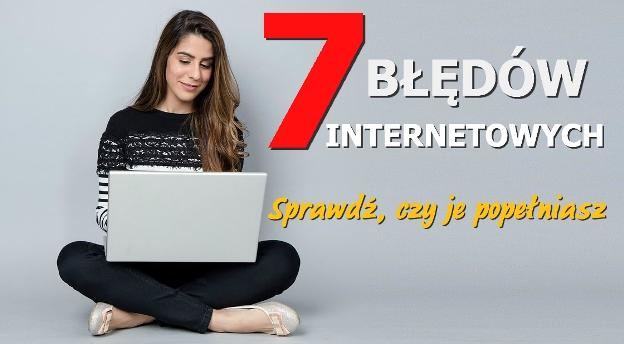 7 najczęściej popełnianych błędów w internecie