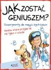 Jak zostać geniuszem? Eksperymenty dla małych...