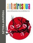 Antystresowa kolorowanka dla dorosłych. Sztuka japońska