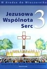 Jezusowa Wspólnota Serc. Klasa 3. Podręcznik