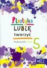 Plastyka Lubię tworzyć. Klasa 5 Podręcznik z płytą CD