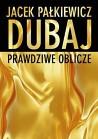 Dubaj. Prawdziwe oblicze