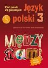 Między nami. Język polski. Klasa 3. Podręcznik