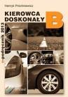 Kierowca doskonały B. Podręcznik kierowcy+CD z testami e-podręcznik 2015