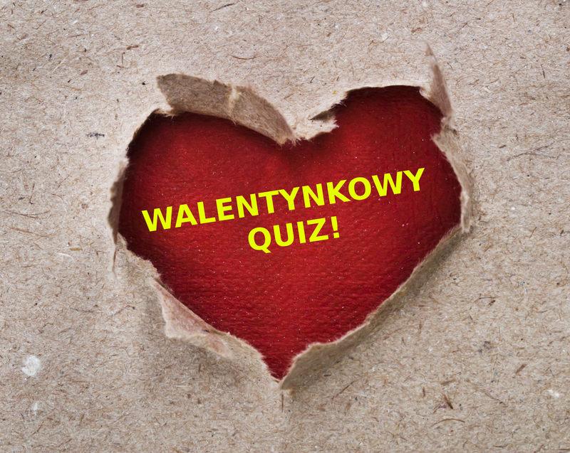 Walentynkowy QUIZ. Całusy, prezenty, przytulaski... Co wiesz o święcie zakochanych? Szybkie 10 pytań